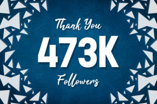 Thank You 473k Followers Graphic Backgrounds By MY Creatives