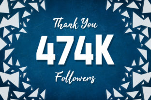 Thank You 474k Followers Graphic Backgrounds By MY Creatives
