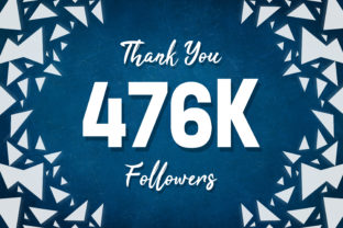 Thank You 476k Followers Graphic Backgrounds By MY Creatives
