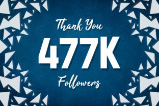 Thank You 477k Followers Graphic Backgrounds By MY Creatives