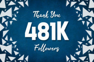 Thank You 481k Followers Graphic Backgrounds By MY Creatives