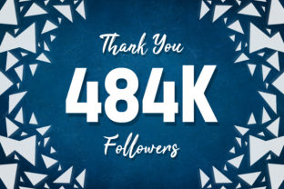 Thank You 484k Followers Graphic Backgrounds By MY Creatives