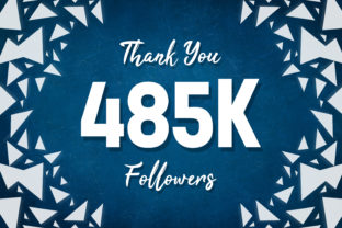 Thank You 485k Followers Graphic Backgrounds By MY Creatives