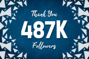 Thank You 487k Followers Graphic Backgrounds By MY Creatives