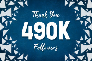 Thank You 490k Followers Graphic Backgrounds By MY Creatives