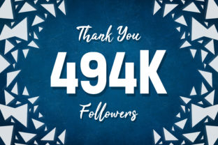 Thank You 494k Followers Graphic Backgrounds By MY Creatives