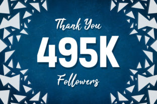 Thank You 495k Followers Graphic Backgrounds By MY Creatives