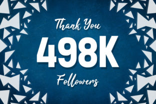 Thank You 498k Followers Graphic Backgrounds By MY Creatives