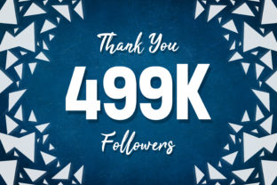 Thank You 499k Followers Graphic Backgrounds By MY Creatives