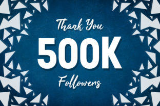 Thank You 500k Followers Graphic Backgrounds By MY Creatives