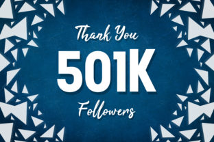 Thank You 501k Followers Graphic Backgrounds By MY Creatives