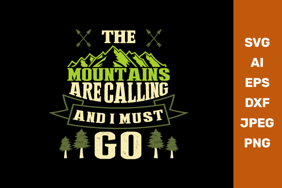 The Mountains Are Calling and I Must Go Graphic Crafts By manglayang.studio