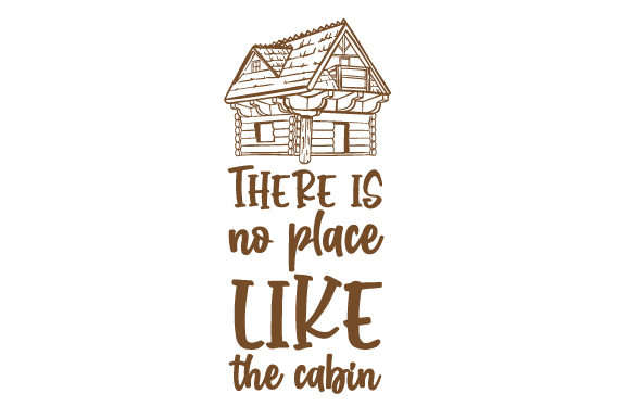 There is No Place Like the Cabin Camping Craft Cut File By Creative Fabrica Crafts