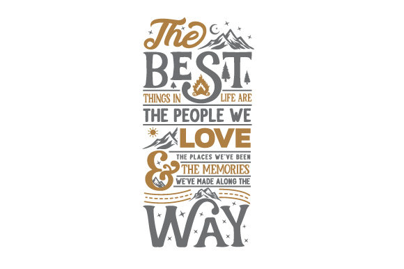 The Best Things in Life Are the People We Love, the Places We've Been & the Memories We've Made Along the Way Travel Plotterdatei von Creative Fabrica Crafts