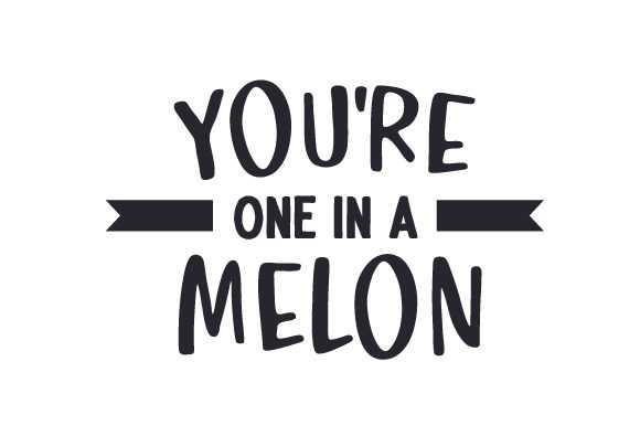 You're One in a Melon Summer Craft Cut File By Creative Fabrica Crafts