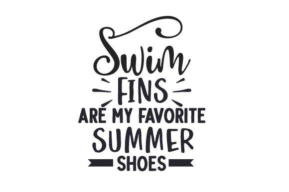 Swim Fins Are My Favorite Summer Shoes Summer Craft Cut File By Creative Fabrica Crafts
