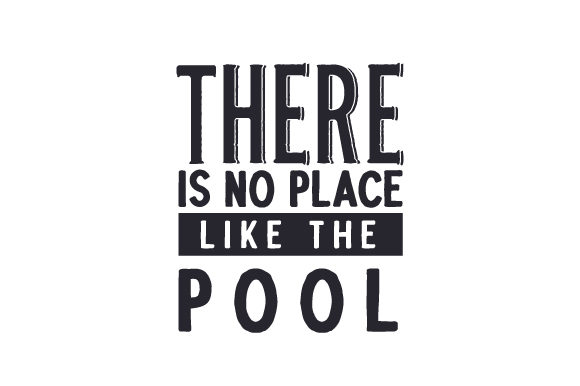 There is No Place Like the Pool Summer Craft Cut File By Creative Fabrica Crafts