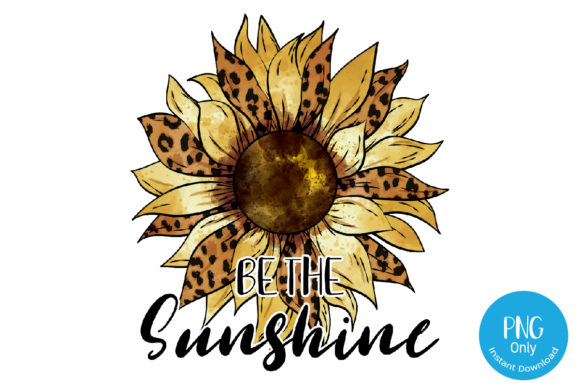 Print on Demand: Be the Sunshine - Sunflower Leopard Sublimation Graphic Print Templates By Tori Designs