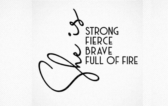 Print on Demand: She is Fierce Strong Brave Full of Fire Graphic Crafts By SVG DEN