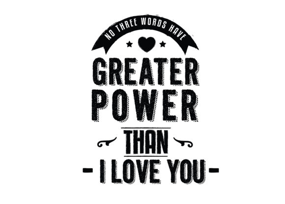 Print on Demand: No Three Words Have Greater Power Graphic Illustrations By baraeiji