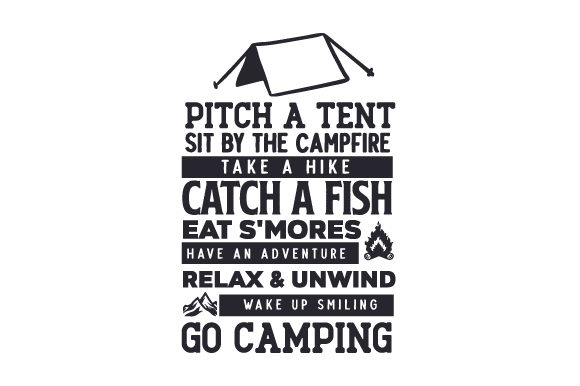 Pitch a Tent - Sit by the Campfire - Take a Hike - Catch a Fish - Eat S'mores - Have an Adventure - Relax & Unwind - Wake Up Smiling - Go Camping Camping Craft Cut File By Creative Fabrica Crafts