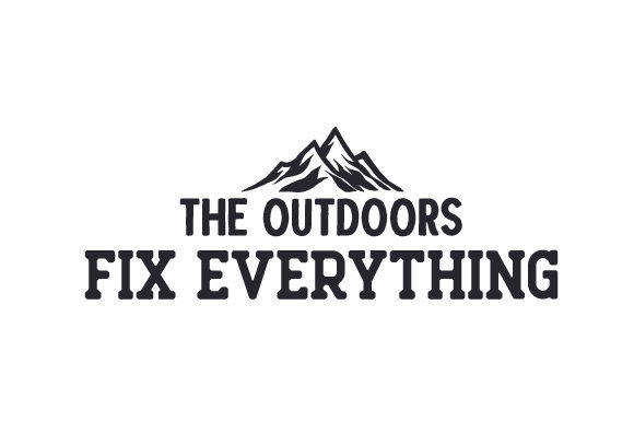 The Outdoors Fix Everything Naturaleza y Aire Libre Archivo de Corte Craft Por Creative Fabrica Crafts