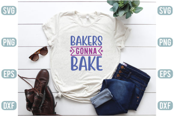 Bakers Gonna Bake Graphic Crafts By creativejasim2