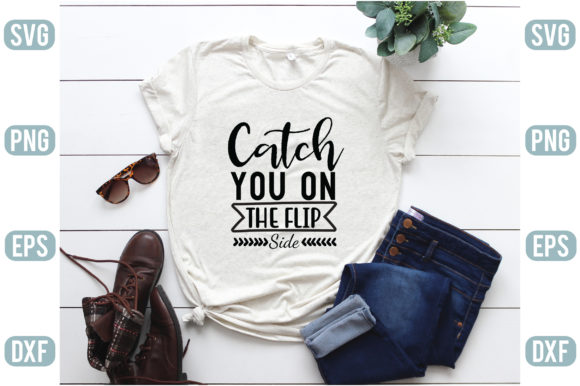 Catch You on the Flip Side Graphic Crafts By creativejasim2