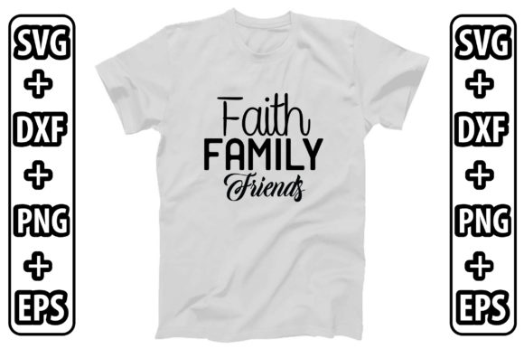 Faith Family Friends Graphic Crafts By creativejasim2
