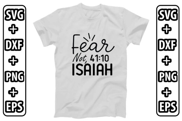 Fear Not, Isaiah Graphic Crafts By creativejasim2