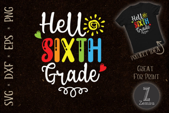 Print on Demand: Hello Sixth Grade Back to School Graphic Crafts By Zemira