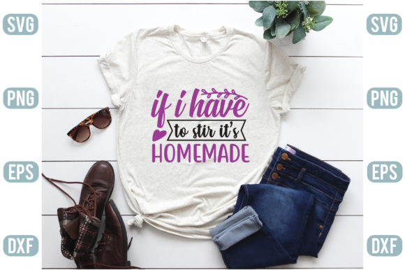 If I Have to Stir It's Homemade Graphic Crafts By creativejasim2