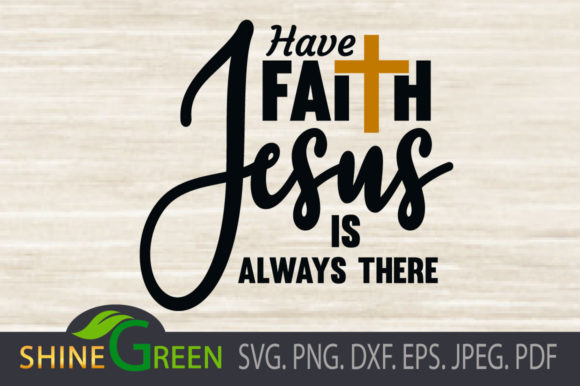 Print on Demand: Jesus - Have Faith Jesus is Always There Graphic Crafts By ShineGreenArt