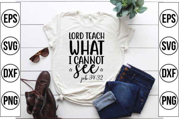 Lord Teach What I Cannot See Graphic Crafts By Craft Store