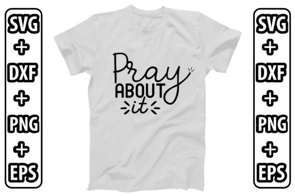 Pray About It Graphic Crafts By creativejasim2
