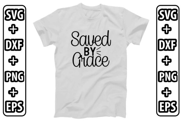 Saved by Grace Graphic Crafts By creativejasim2
