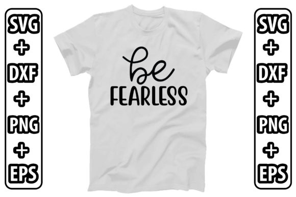 Be Fearless Graphic Crafts By creativejasim2