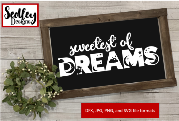 Sweetest of Dreams Graphic Crafts By Sedley Designs