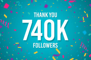 Thank You 740k Followers Graphic Backgrounds By Creative Mind