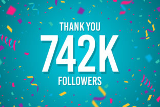 Thank You 742k Followers Graphic Backgrounds By Creative Mind