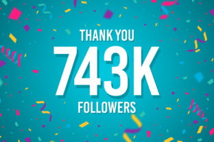 Thank You 743k Followers Graphic Backgrounds By Creative Mind