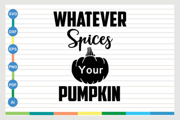 Whatever Spices Your Pumpkin Graphic By Galaxy Aart Creative Fabrica