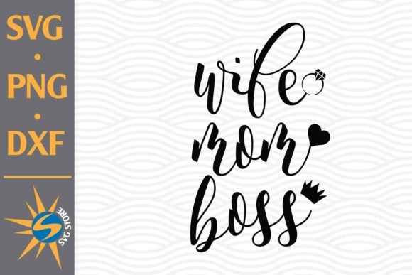 Print on Demand: Wife Mom Boss Graphic Crafts By SVGStoreShop