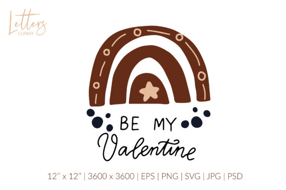 Be My Valentine. Boho Rainbow Svg Graphic Illustrations By cyrilliclettering