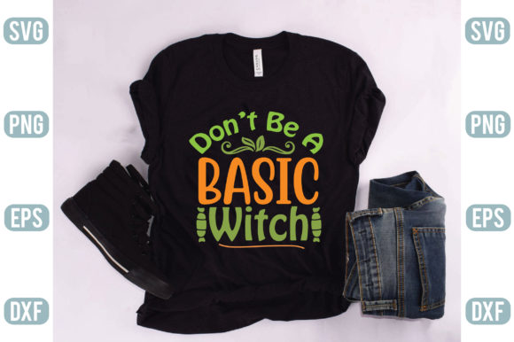 Don't Be a Basic Witch Graphic Crafts By creativejasim2