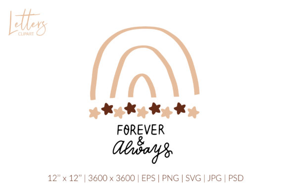 Forever and Always. Boho Rainbow. Love Graphic Illustrations By cyrilliclettering