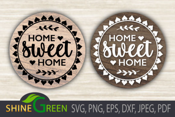 Print on Demand: Home Sweet Home SVG Round Wood Sign Graphic Crafts By ShineGreenArt