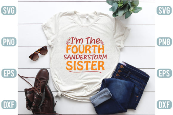 I Am the Fourth Sander-storm Sister Graphic Crafts By creativejasim2