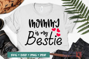 Mommy is My Bestie SVG Graphic Crafts By svgs101