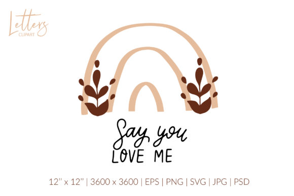 Say You Love Me. Boho Rainbow Wedding Graphic Illustrations By cyrilliclettering